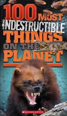 100-most-indestructible-things-on-the-planet