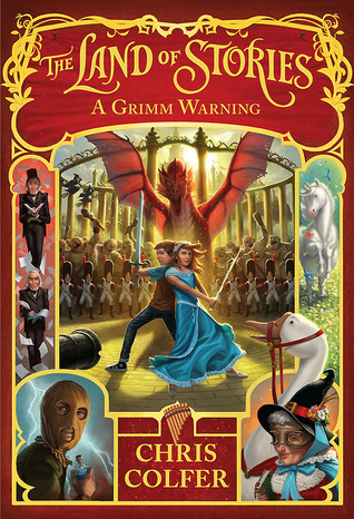 A Grimm Warning (The Land of Stories #3) Chris Colfer