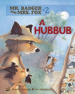 A Hubbub (Mr. Badger and Mrs. Fox #2)