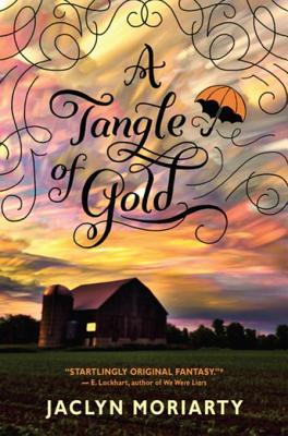 A Tangle of Gold (The Colours of Madeleine #3) by Jaclyn Moriarty