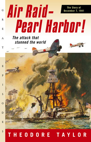 Air Raid--Pearl Harbor! by Theodore Taylor