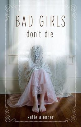 Bad Girls Don't Die_Katie Alender