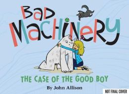 Bad Machinery- The Case of the Good Boy