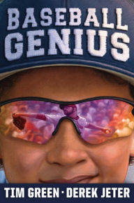 Baseball Genius by Tim Green and Derek Jeter