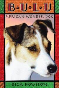 Bulu-African Wonder Dog_Dick Houston