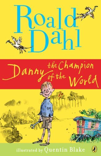 Danny Champion of the World_Roald Dahl