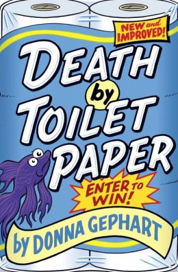 Death by Toilet Paper Donna Gephart
