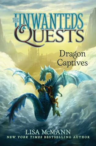 Dragon Captives (The Unwanteds Quests #1) by Lisa McMann