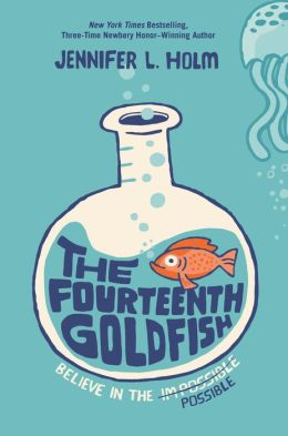 Fourteenth Goldfish_Jennifer L Holm