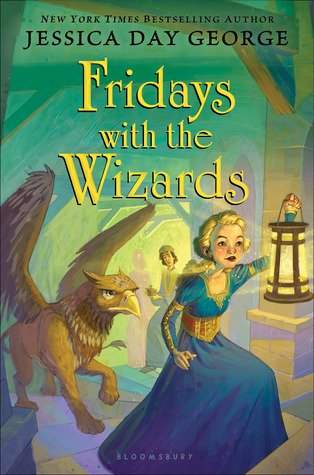 Fridays with the Wizards by Jessica Day George