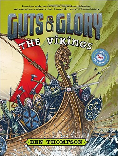 Guts and Glory: The Vikings by Ben Thompson