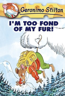 I'm Too Fond of My Fur! (Geronimo Stilton #4) by Geronimo Stilton
