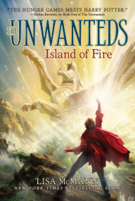 Island of Fire (Unwanteds Series #3) by Lisa McMann