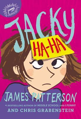 Jacky Ha-Ha by James Patterson Chris Grabenstein