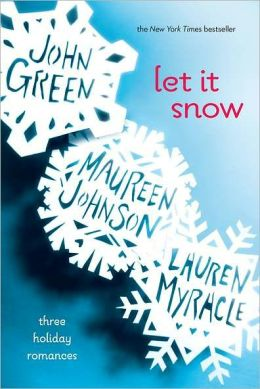 Let It Snow Three Holiday Romances