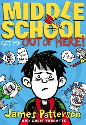 Middle School Get Me Out of Here_James-Patterson