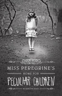 Miss Peregrines Home for Peculiar Children_Ransom Riggs