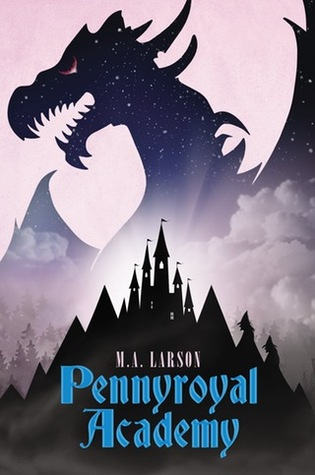 Pennyroyal Academy by M.A. Larson