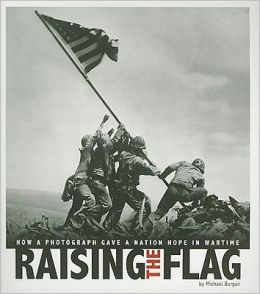Raising The Flag by Michael Burgan