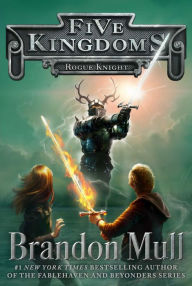 Rogue Knight (Five Kingdoms Series #2) by Brandon Mull
