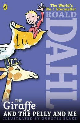 The Giraffe the Pelly and Me Roald Dahl