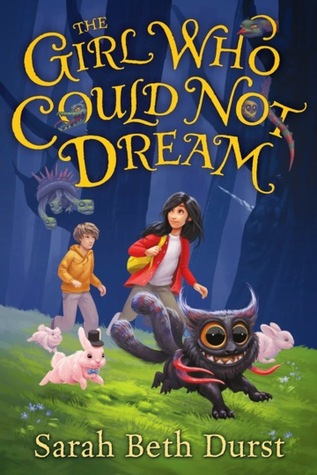 The Girl Who Could Not Dream by Sarah Beth Durst