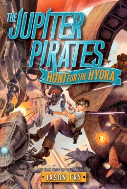 The Jupiter Pirates- Hunt for the Hydra by Jason Fry