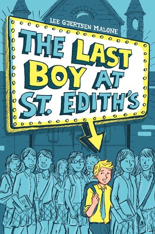 The Last Boy at St. Edith's by Lee Gjertsen Malone