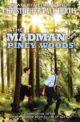 The Madman of Piney Woods_Christopher Paul Curtis