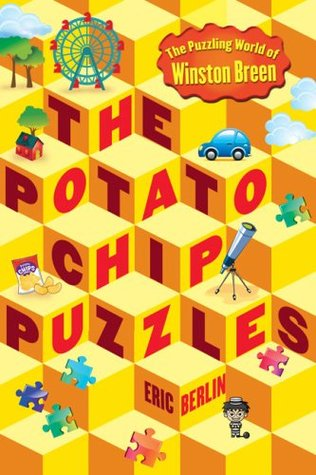 The Potato Chip Puzzles (The Puzzling World of Winston Breen #2)_Eric Berlin