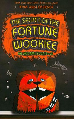 The Secret of the Fortune Wookiee_Tom Angleberger