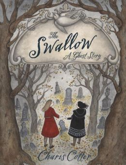 The Swallow- A Ghost Story by Charis Cotter