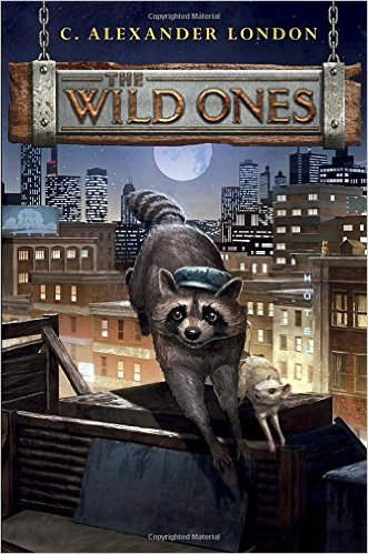 The Wild Ones C Alexander London