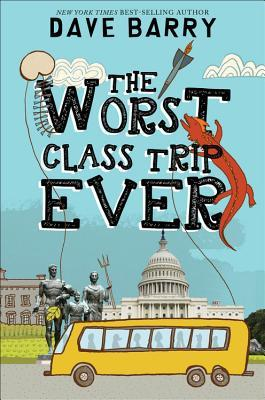 The Worst Class Trip Ever_Dave Barry