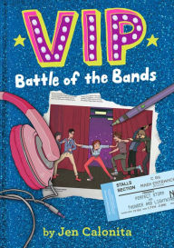 VIP- Battle of the Bands by Jen Calonita