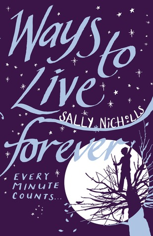 Ways to Live Forever_Sally-Nicholls