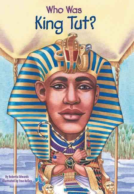 who-was-king-tut-by-roberta-edwards