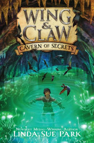 Wing & Claw #2- Cavern of Secrets by Linda Sue Park