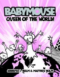 Babymouse: Queen of the World! Series by Jennifer and Matthew Holm