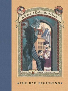 The Bad Beginning, the first book in A Series of Unfortunate Events