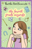 Fourth Grade Wizards by Barthe DeClements