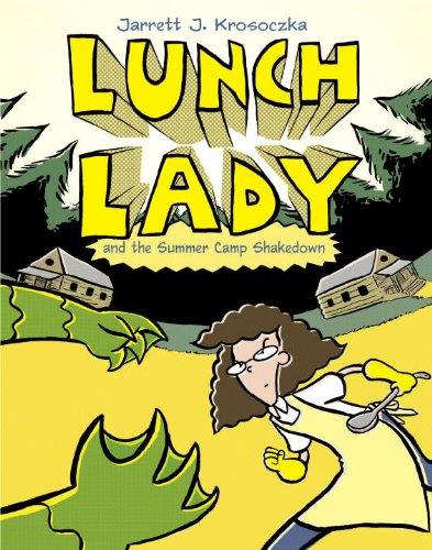 lunch-lady-and-the-summer-camp-shakedown