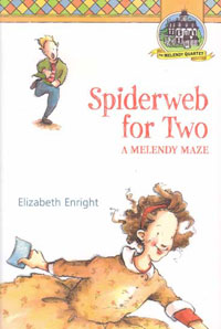 Spiderweb for Two by Elizabeth Enright (Don't be turned off by this baby-ish cover; this book is AWESOME!)
