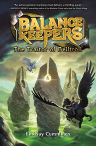 balance-keepers-book-3-the-traitor-of-belltroll-by-lindsay-cummings