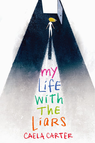 My Life with the Liars by Caela Carter