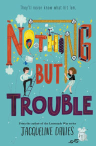 nothing-but-trouble-by-jacqueline-davies