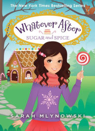 sugar-and-spice-whatever-after-10-by-sarah-mlynowski