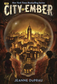 The City of Ember (Books of Ember Series #1) by Jeanne DuPrau